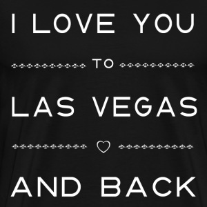 I Love You To Las Vegas and Back - Men's Premium T-Shirt