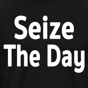 Seize The Day T-Shirt - Men's Premium T-Shirt