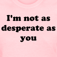 Design ~ I'm Not Desperate