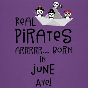 Real Pirates are born in JUNE Sr2xh Baby & Toddler Shirts - Toddler Premium T-Shirt