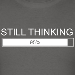 Still thinking t shirt - Men's T-Shirt