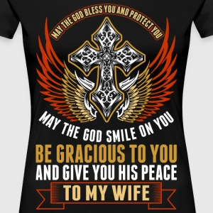 God Bless You And Protect You To My Wife T-Shirts - Women's Premium T-Shirt