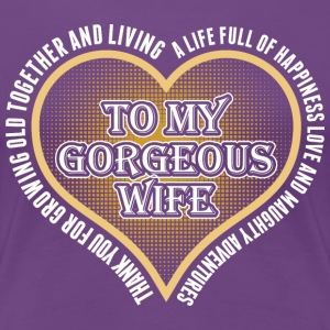 To My Gorgeous Wife T-Shirts - Women's Premium T-Shirt