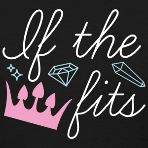 If The Crown Fits - Women's T-Shirt