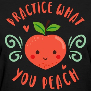 Practice What You Peach T-Shirts - Women's T-Shirt