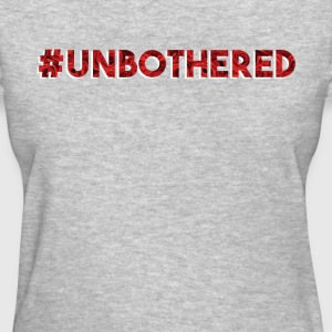Unbothered T-Shirts - Women's T-Shirt