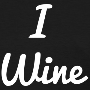 I Wine - Women's T-Shirt