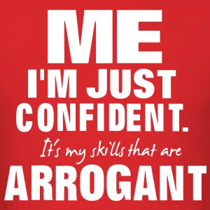 ME I'M JUST CONFIDENT T-Shirts - Men's T-Shirt