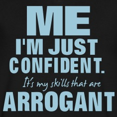 ME I'M JUST CONFIDENT T-Shirts