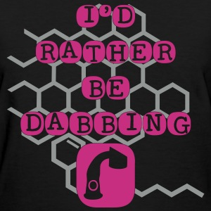 I'd Rather Be Dabbing Tee - Women's T-Shirt