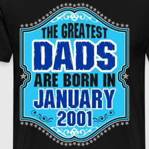 The Greatest Dads Are Born In January 2001 T-Shirts - Men's Premium T-Shirt