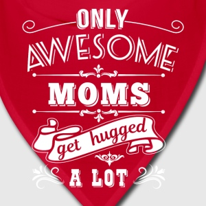Awesome Moms get hugged Caps - Bandana