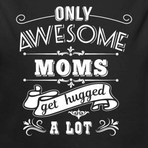 Awesome Moms get hugged Baby Bodysuits - Long Sleeve Baby Bodysuit