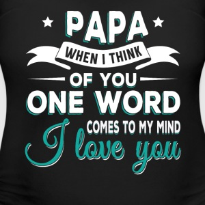 Papa i love you T-Shirts - Women's Maternity T-Shirt