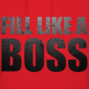 Fill Like a Boss Hoodies - Women's Hoodie