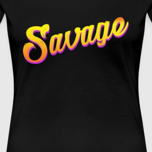 Savage T-Shirt - Women's Premium T-Shirt
