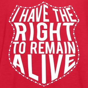 right to remain alive Tanks - Women's Flowy Tank Top by Bella