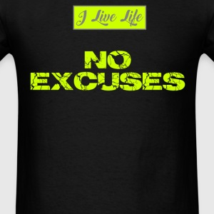 I Live Life NO EXCUSES Neon Fluorescent Yellow T-Shirts - Men's T-Shirt