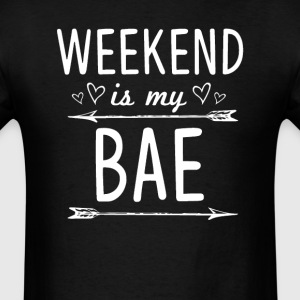 Weekend Is my BAE T-Shirts - Men's T-Shirt