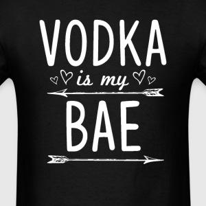 Vodka Is my BAE T-Shirts - Men's T-Shirt