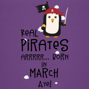 Real Pirates are born in MARCH Ssutv Baby & Toddler Shirts - Toddler Premium T-Shirt
