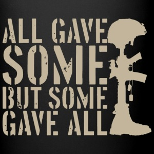 All gave some But some gave all. - Full Color Mug