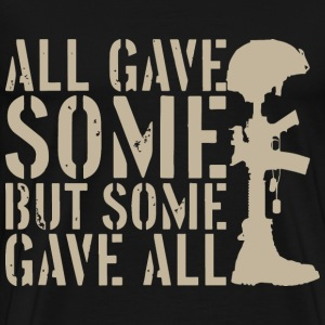 All gave some But some gave all. - Men's Premium T-Shirt