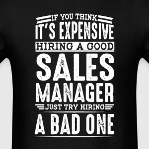 (Hire Good Sales Manager Vs a Bad One) T-Shirts - Men's T-Shirt