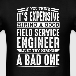 Hire Good Field Service Engineer Vs a Bad One T-Shirts - Men's T-Shirt