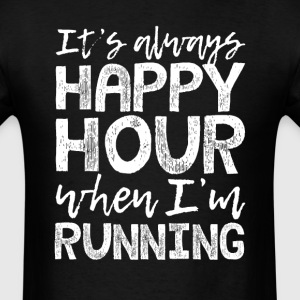 Running is My Happy Hour T-Shirts - Men's T-Shirt