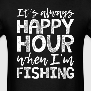 Fishing is My Happy Hour T-Shirts - Men's T-Shirt