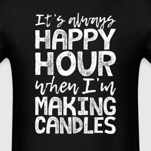 Making Candles is My Happy Hour T-Shirts - Men's T-Shirt
