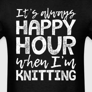 Knitting is My Happy Hour T-Shirts - Men's T-Shirt