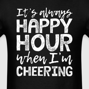 Cheering is My Happy Hour T-Shirts - Men's T-Shirt