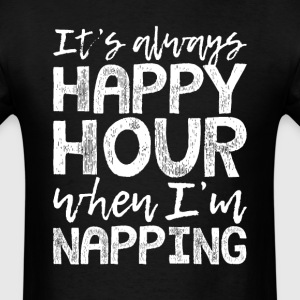 Napping is My Happy Hour T-Shirts - Men's T-Shirt