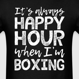 Boxing is My Happy Hour T-Shirts - Men's T-Shirt