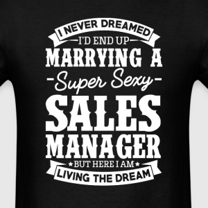 Sales Manager's Wife Never Dreamed T-Shirts - Men's T-Shirt