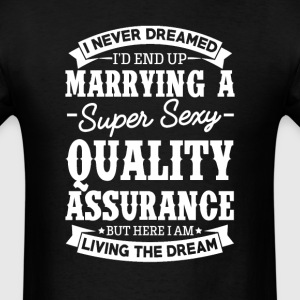Quality Assurance's Wife Never Dreamed T-Shirts - Men's T-Shirt