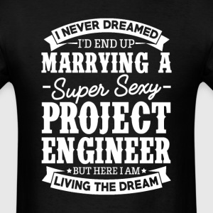 Project Engineer's Wife Never Dreamed T-Shirts - Men's T-Shirt