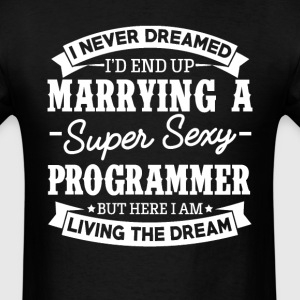 Programmer's Wife Never Dreamed T-Shirts - Men's T-Shirt