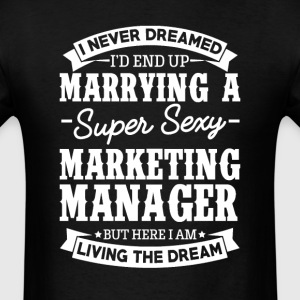 Marketing Manager's Wife Never Dreamed T-Shirts - Men's T-Shirt