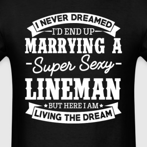 Lineman's Wife Never Dreamed T-Shirts - Men's T-Shirt