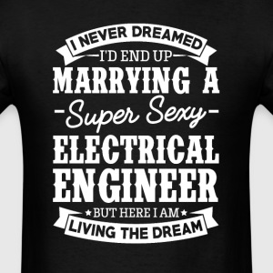 Electrical Engineer's Wife Never Dreamed T-Shirts - Men's T-Shirt