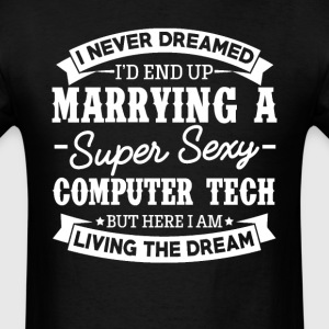 Computer Tech's Wife Never Dreamed T-Shirts - Men's T-Shirt
