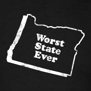 OREGON - WORST STATE EVER T-Shirts - Men's T-Shirt