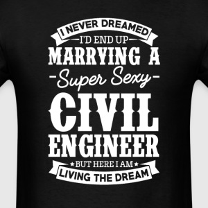 Civil Engineer's Wife Never Dreamed T-Shirts - Men's T-Shirt