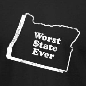 OREGON - WORST STATE EVER T-Shirts - Men's T-Shirt by American Apparel