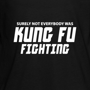 Surely not everybody was Kung fu Fighting Kids' Shirts - Kids' Premium Long Sleeve T-Shirt