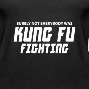 Surely not everybody was Kung fu Fighting Tanks - Women's Premium Tank Top