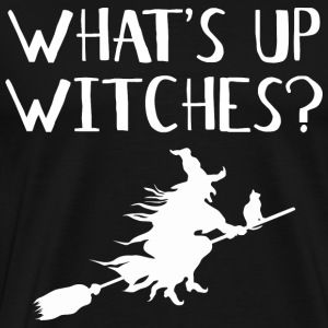 WHAT'S UP WITCHES? - Men's Premium T-Shirt